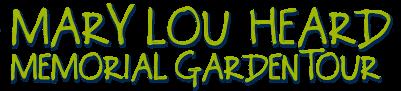Mary Lou Heard Garden Tour
